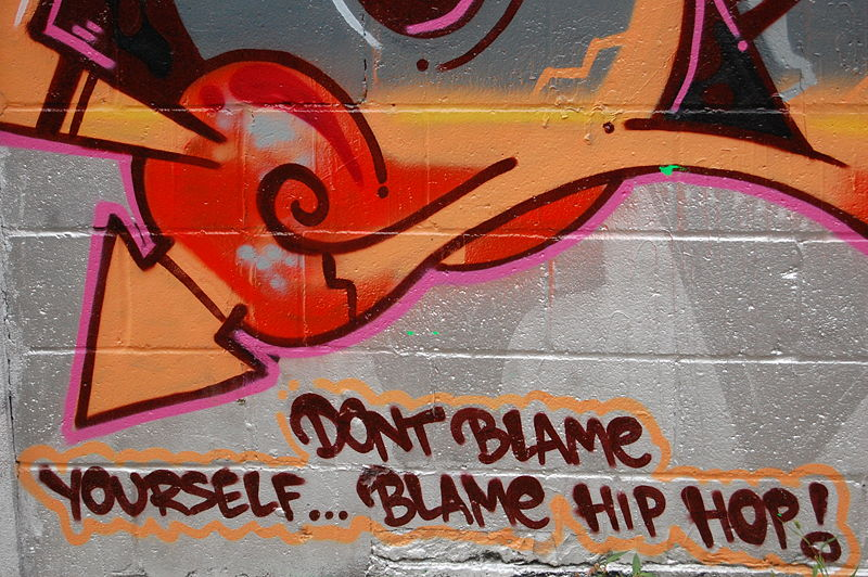 Don't Blame Yourself...Blame Hip Hop graffity